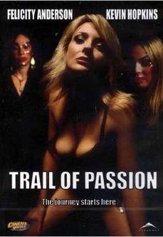 Trail of Passion Full İzle tek part izle